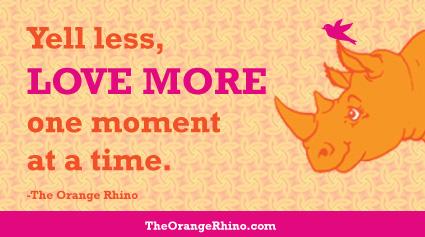 Yelling Less Loving More